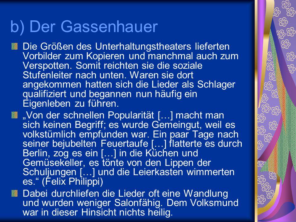 b) Der Gassenhauer