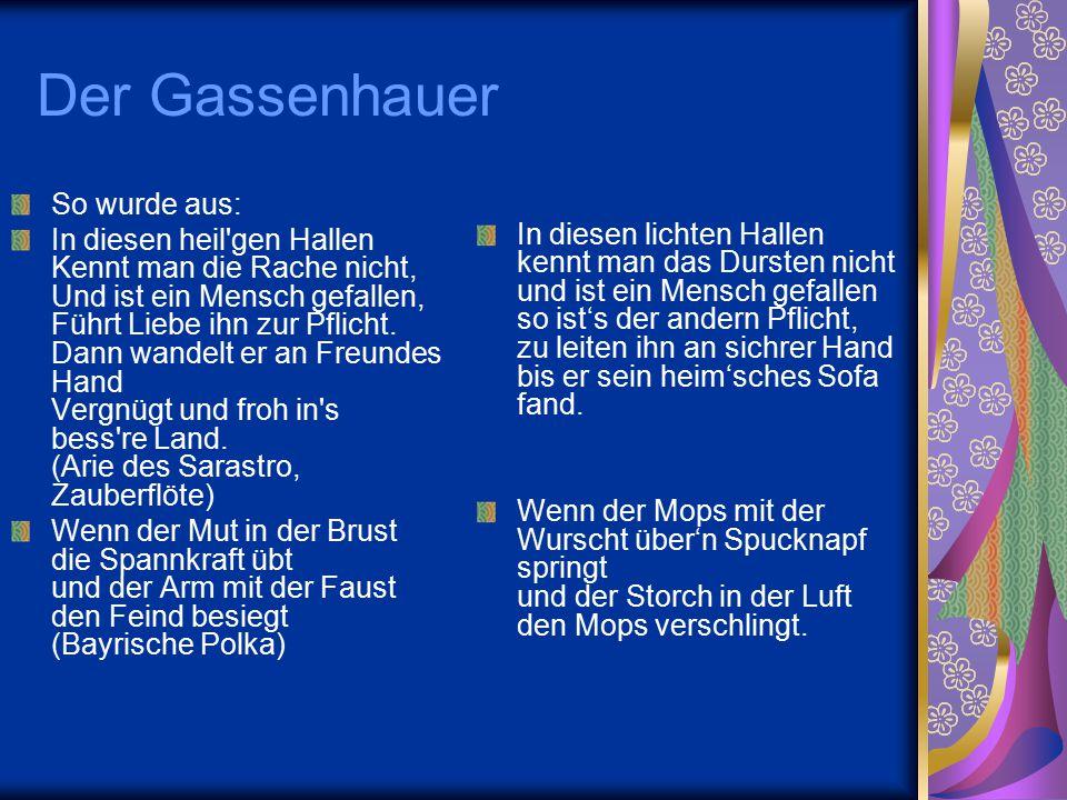 Der Gassenhauer So wurde aus: