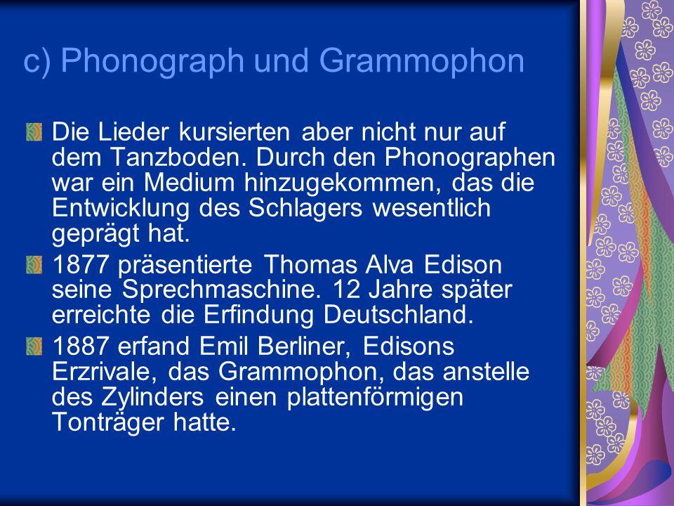 c) Phonograph und Grammophon