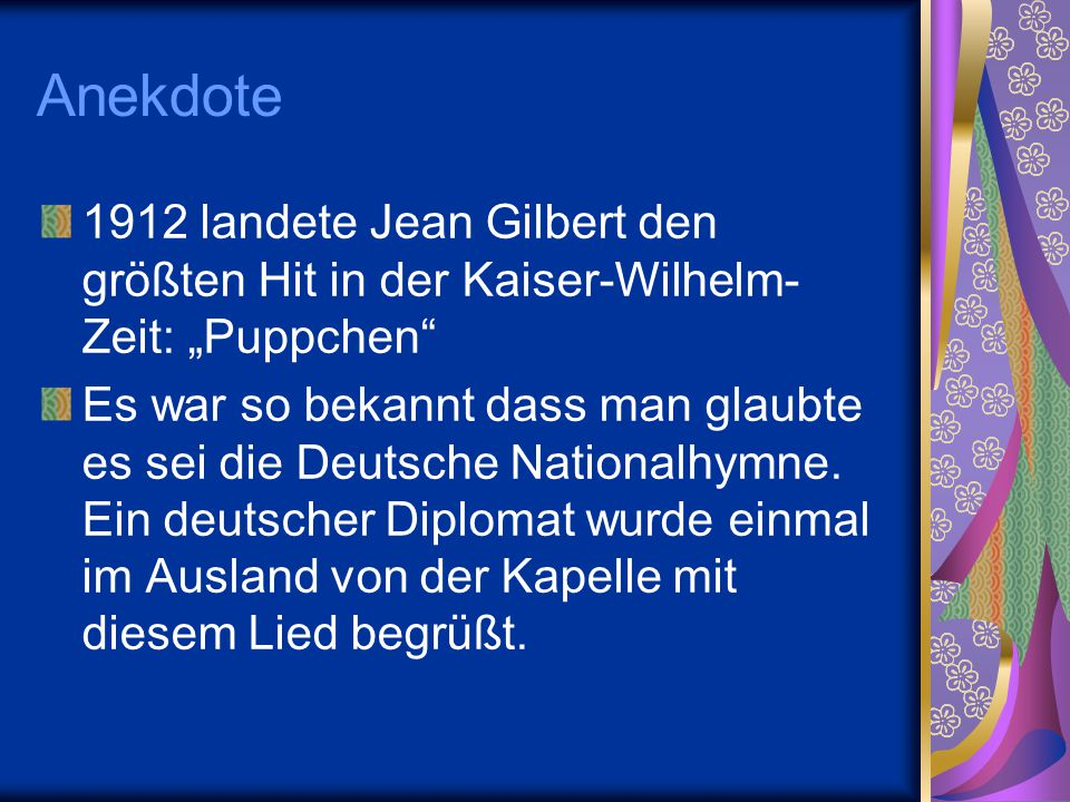 """Anekdote 1912 landete Jean Gilbert den größten Hit in der Kaiser-Wilhelm-Zeit: """"Puppchen"""