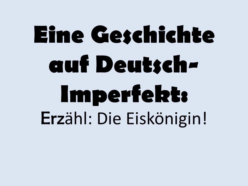 Eine Geschichte auf Deutsch-Imperfekt: