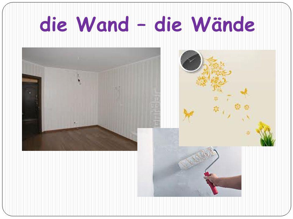 die Wand – die Wände