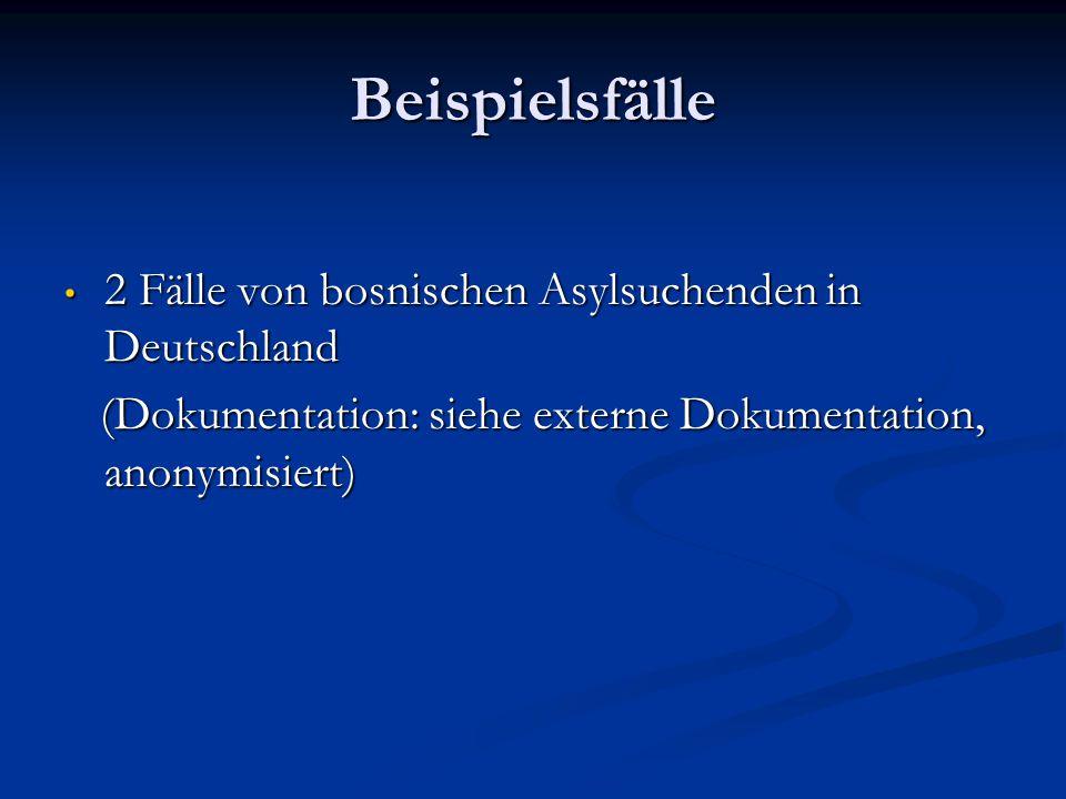 Beispielsfälle 2 Fälle von bosnischen Asylsuchenden in Deutschland