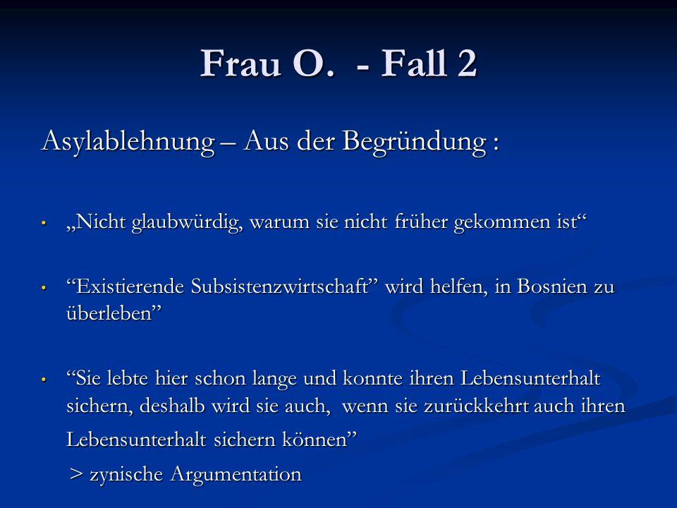 Frau O. - Fall 2 Asylablehnung – Aus der Begründung :