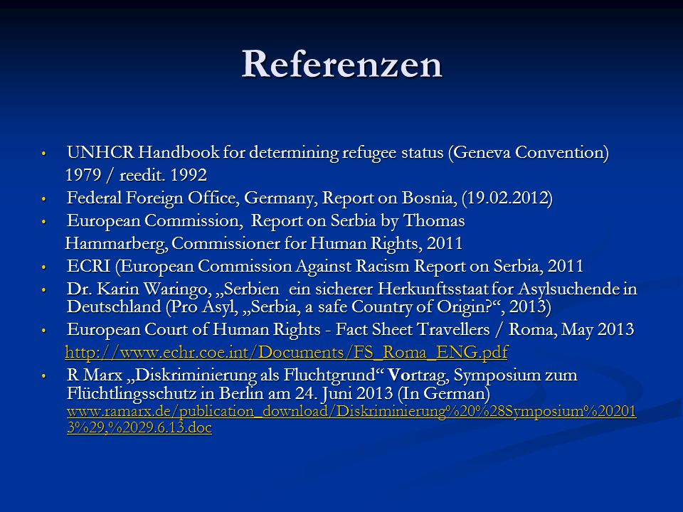 Referenzen UNHCR Handbook for determining refugee status (Geneva Convention) 1979 / reedit. 1992.