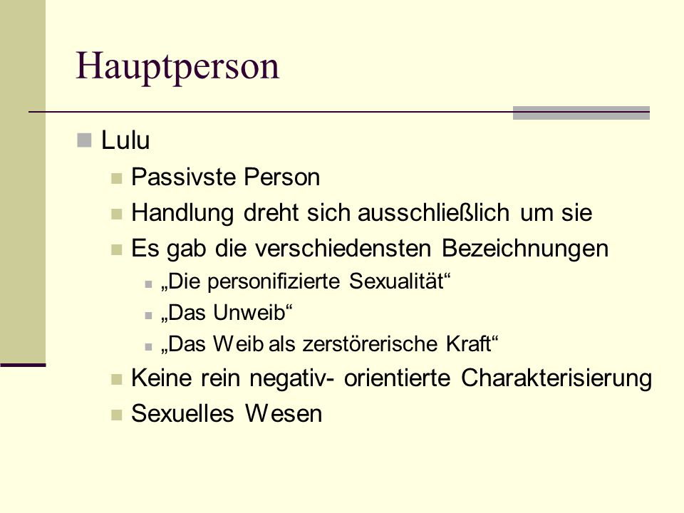 Hauptperson Lulu Passivste Person
