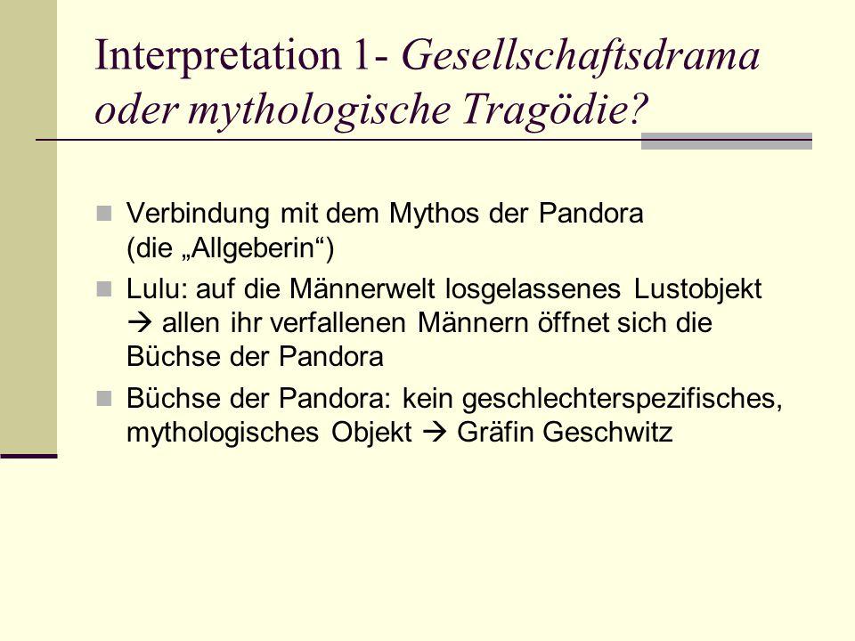 Interpretation 1- Gesellschaftsdrama oder mythologische Tragödie