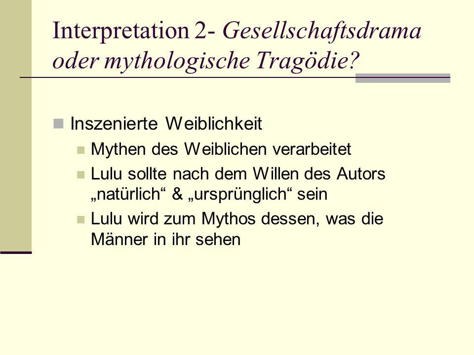 Interpretation 2- Gesellschaftsdrama oder mythologische Tragödie