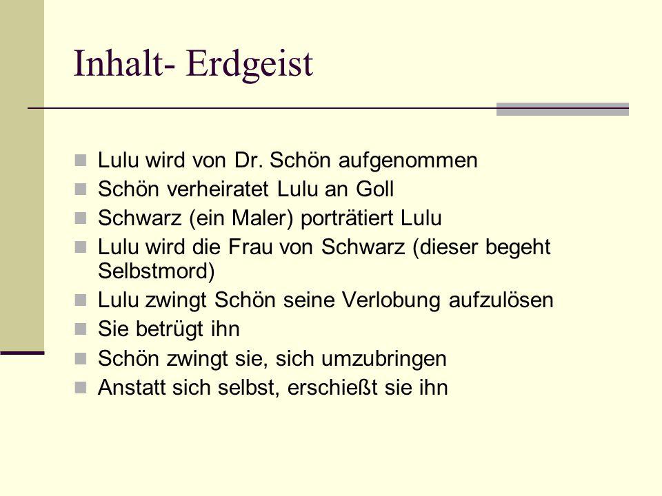 Inhalt- Erdgeist Lulu wird von Dr. Schön aufgenommen