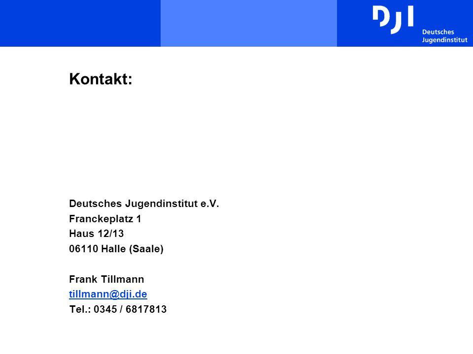 Kontakt: Deutsches Jugendinstitut e.V. Franckeplatz 1 Haus 12/13