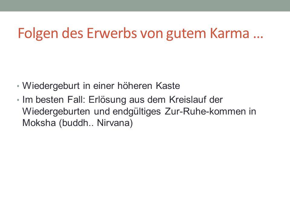 Folgen des Erwerbs von gutem Karma …