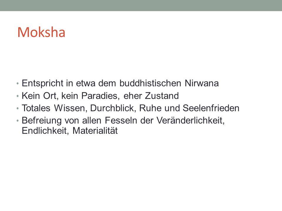 Moksha Entspricht in etwa dem buddhistischen Nirwana