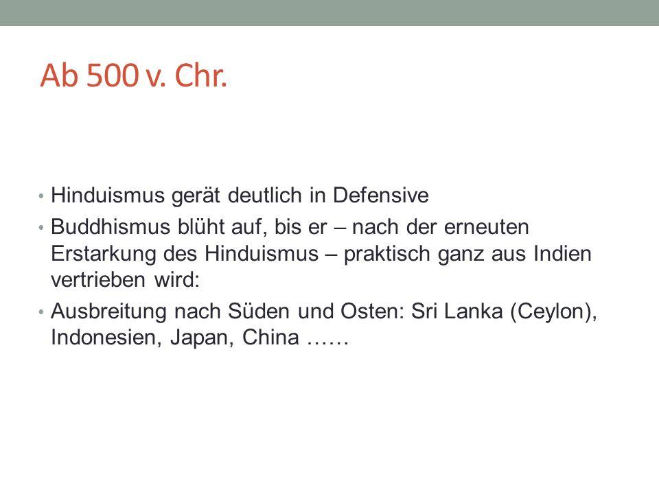 Ab 500 v. Chr. Hinduismus gerät deutlich in Defensive