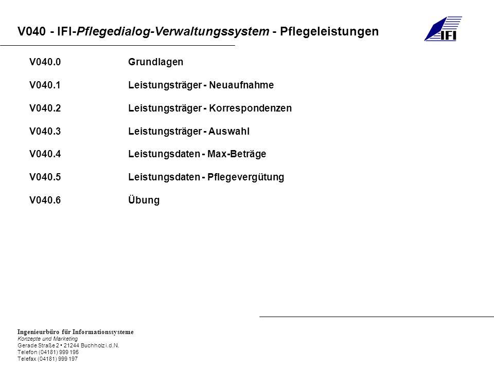 V040.0 Grundlagen V040.1 Leistungsträger - Neuaufnahme. V040.2 Leistungsträger - Korrespondenzen.