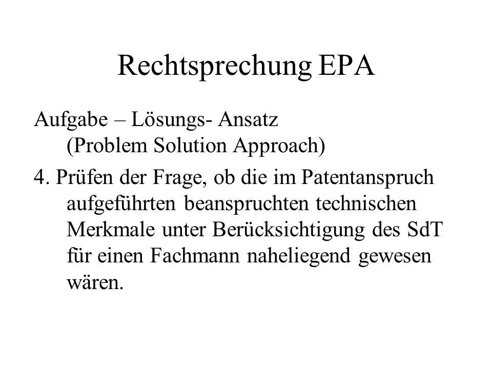 Rechtsprechung EPA Aufgabe – Lösungs- Ansatz (Problem Solution Approach)
