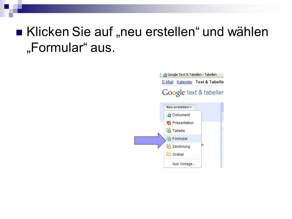 """Klicken Sie auf """"neu erstellen und wählen """"Formular aus."""