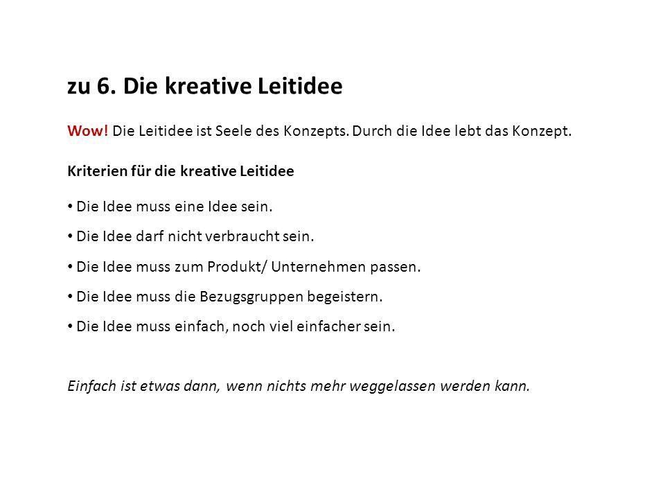 zu 6. Die kreative Leitidee