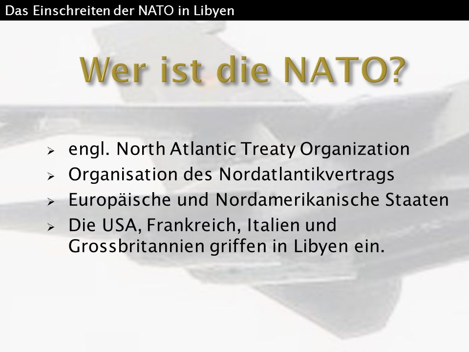 Wer ist die NATO engl. North Atlantic Treaty Organization