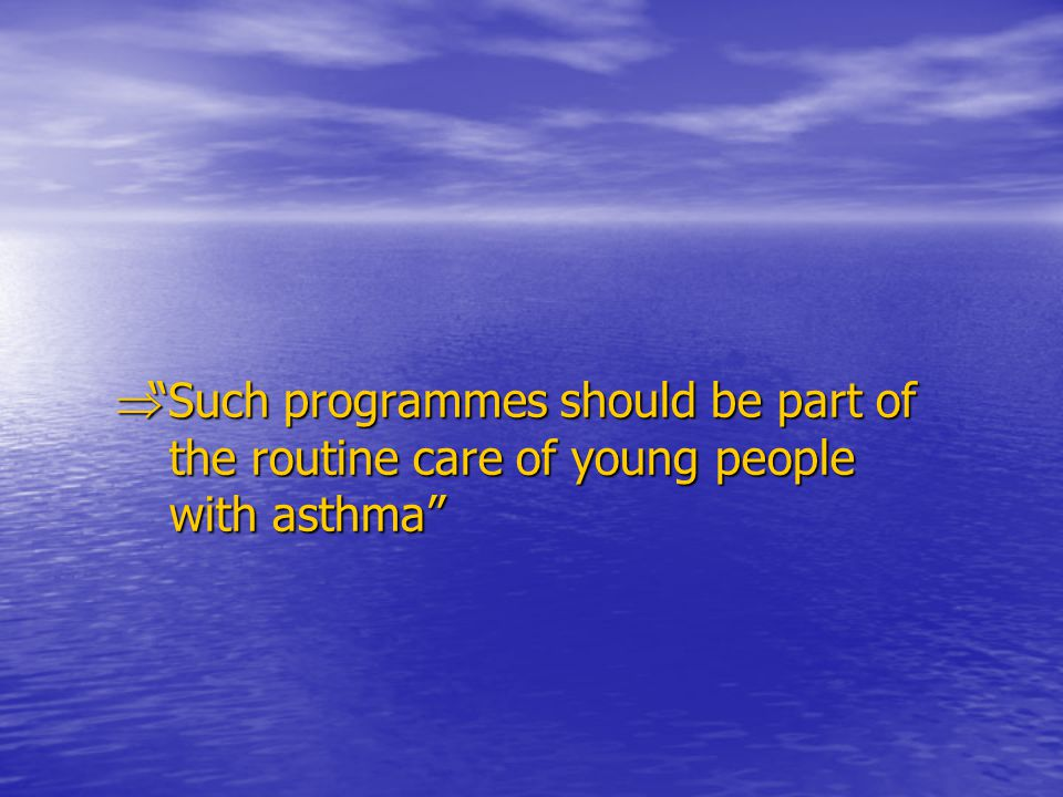 Such programmes should be part of. the routine care of young people