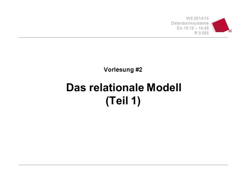 Vorlesung #2 Das relationale Modell (Teil 1)