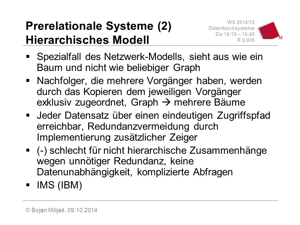 Prerelationale Systeme (2) Hierarchisches Modell
