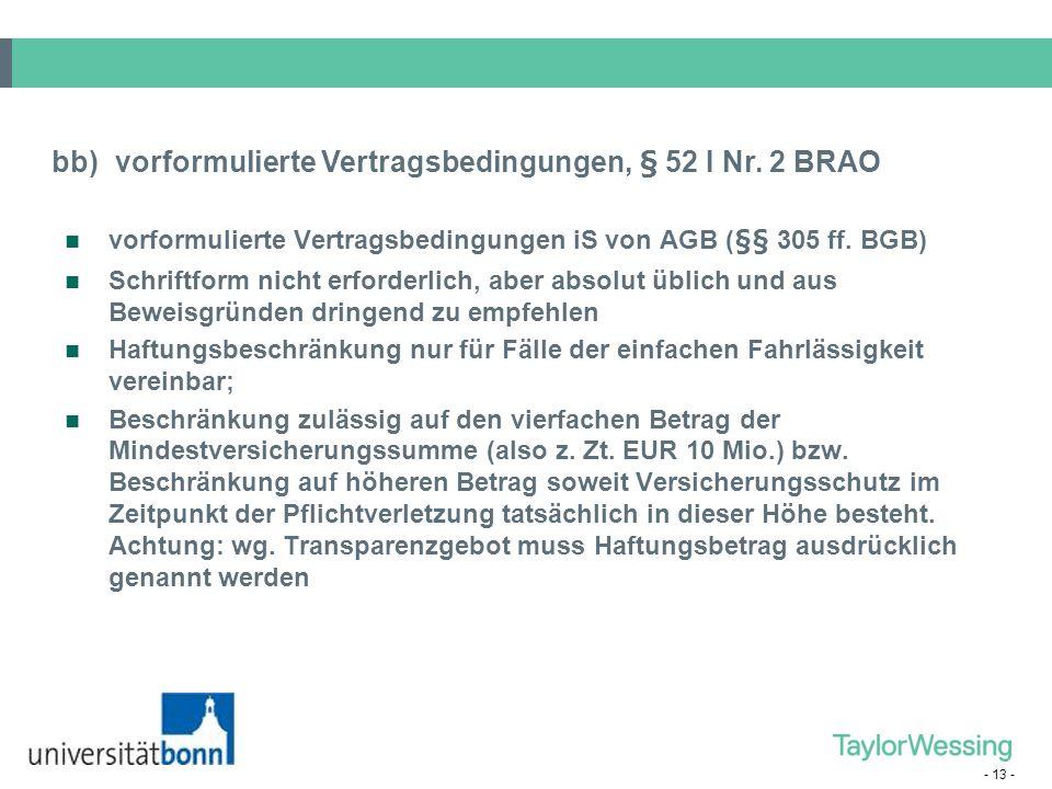 bb) vorformulierte Vertragsbedingungen, § 52 I Nr. 2 BRAO