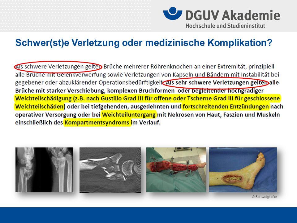 Schwer(st)e Verletzung oder medizinische Komplikation