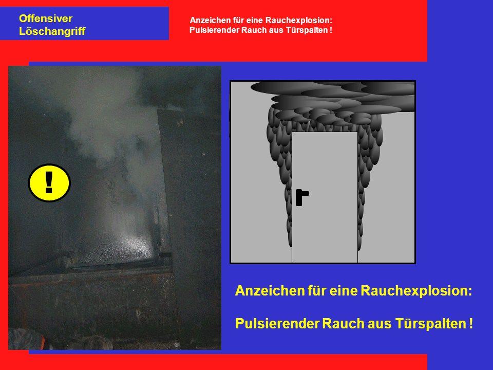 Anzeichen für eine Rauchexplosion: Pulsierender Rauch aus Türspalten !