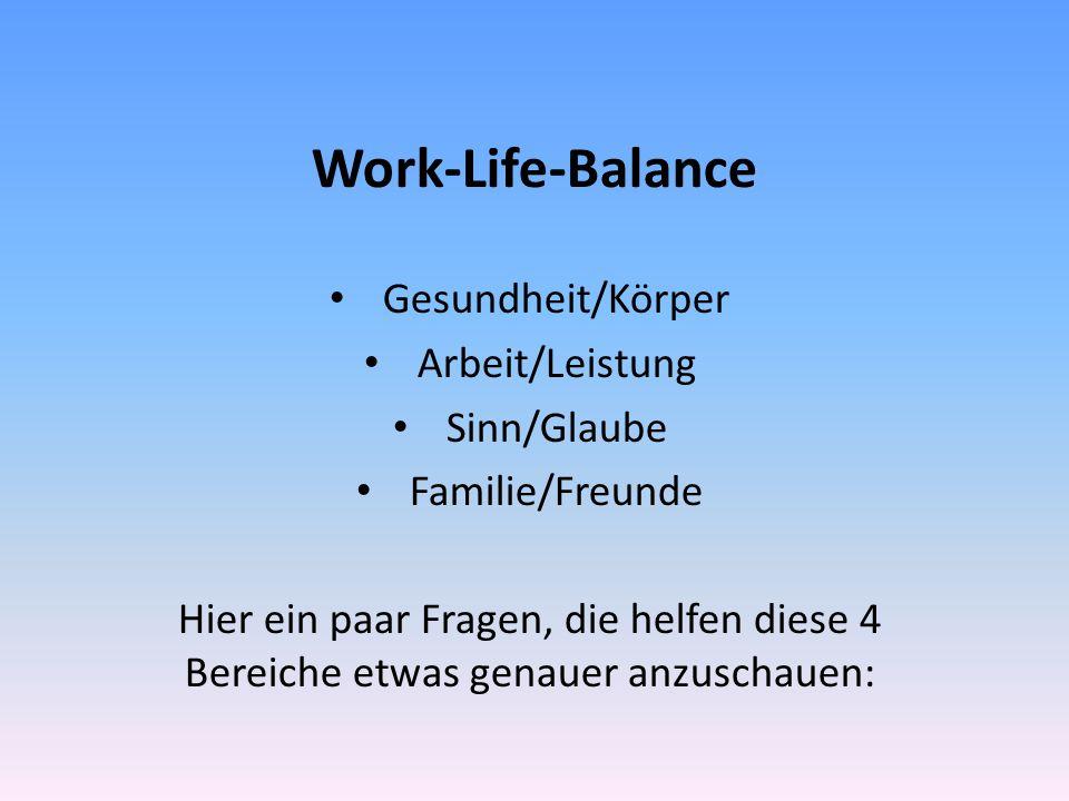 Work-Life-Balance Gesundheit/Körper Arbeit/Leistung Sinn/Glaube