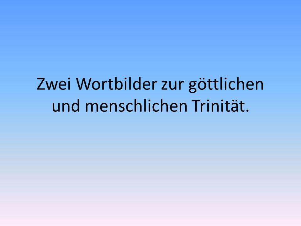 Zwei Wortbilder zur göttlichen und menschlichen Trinität.