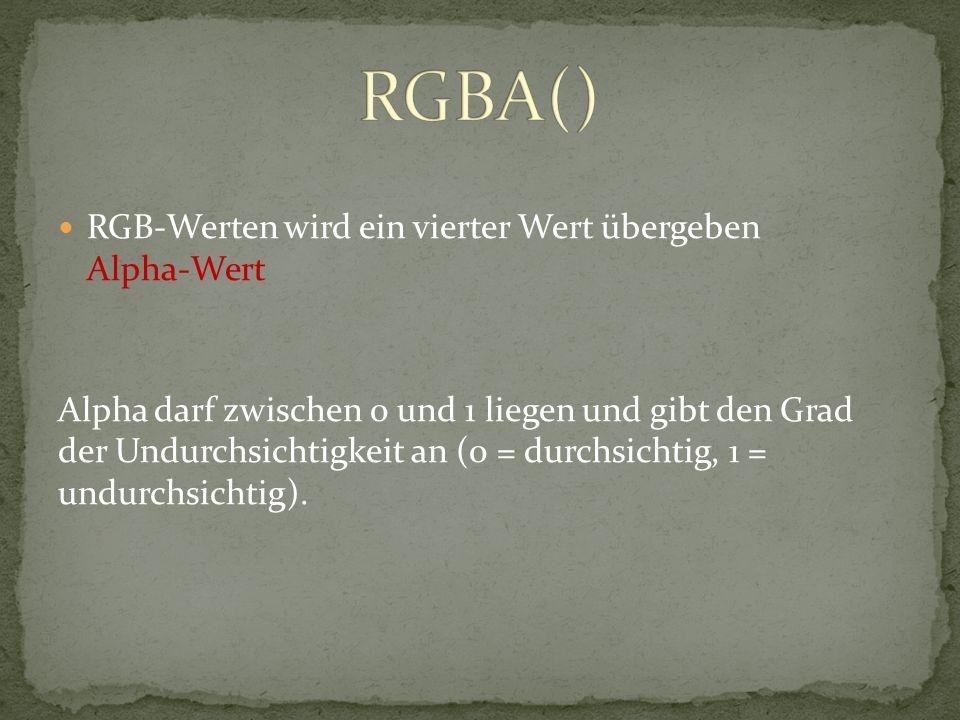 RGBA() RGB-Werten wird ein vierter Wert übergeben Alpha-Wert