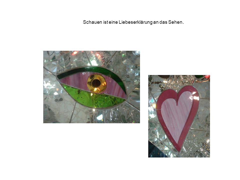 Schauen ist eine Liebeserklärung an das Sehen.