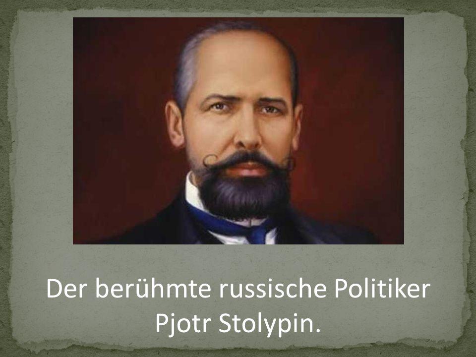 Der berühmte russische Politiker Pjotr Stolypin.