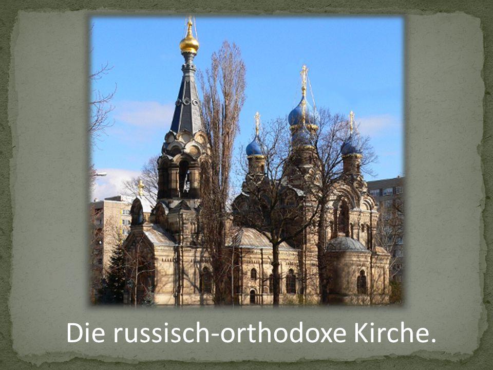 Die russisch-orthodoxe Kirche.