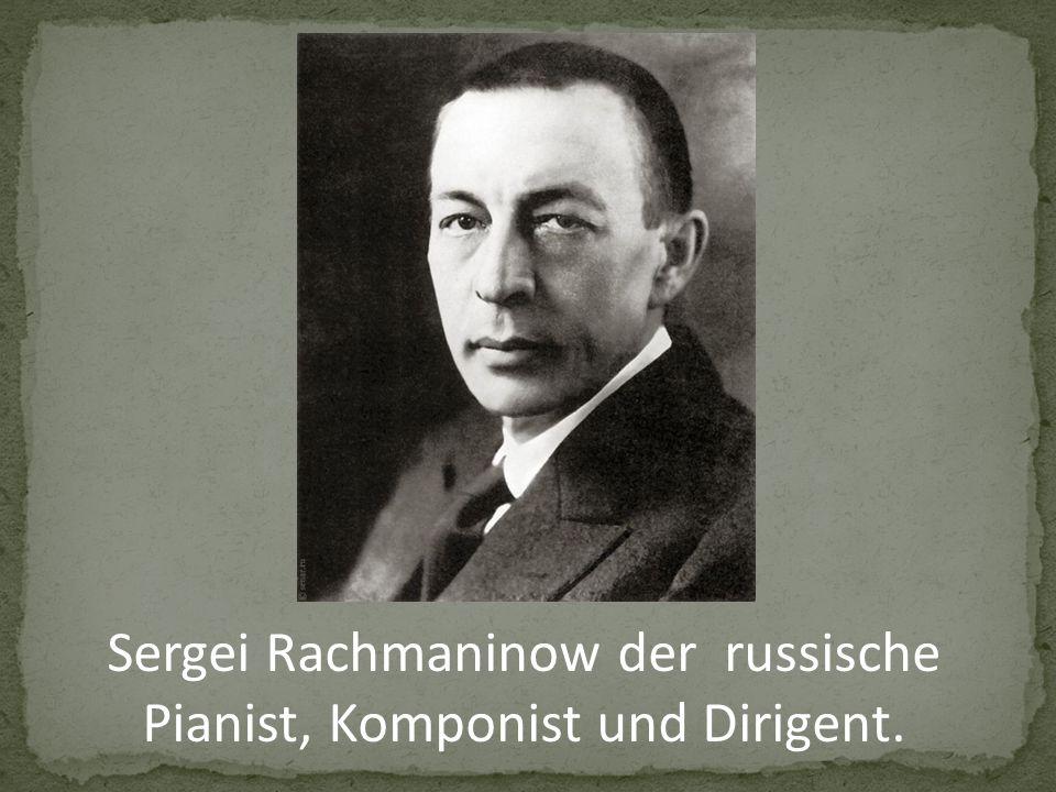 Sergei Rachmaninow der russische Pianist, Komponist und Dirigent.