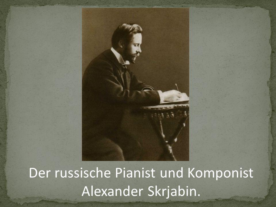 Der russische Pianist und Komponist Alexander Skrjabin.