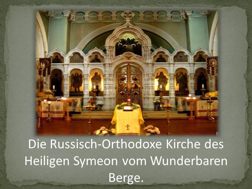 Die Russisch-Orthodoxe Kirche des Heiligen Symeon vom Wunderbaren Berge.