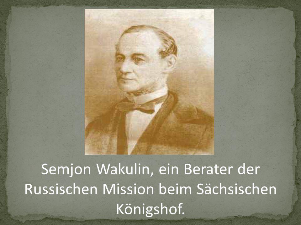 Semjon Wakulin, ein Berater der Russischen Mission beim Sächsischen Königshof.