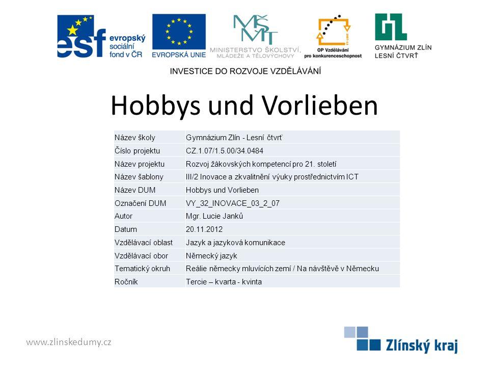Hobbys und Vorlieben www.zlinskedumy.cz Název školy