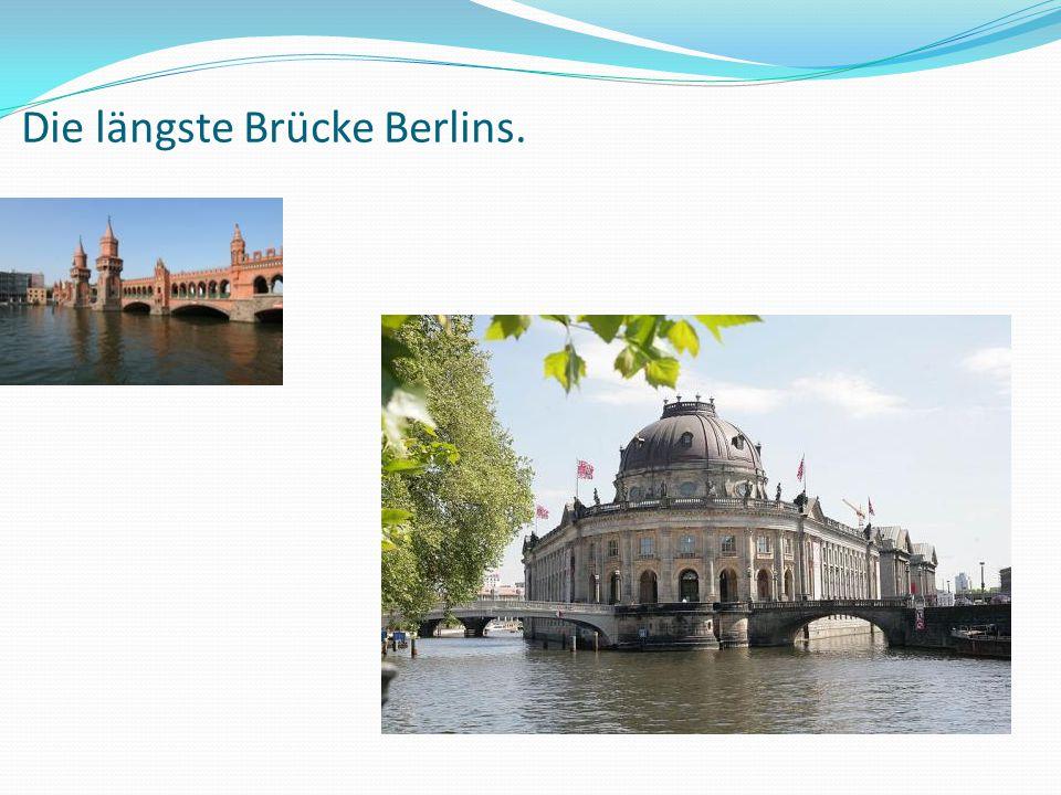 Die längste Brücke Berlins.