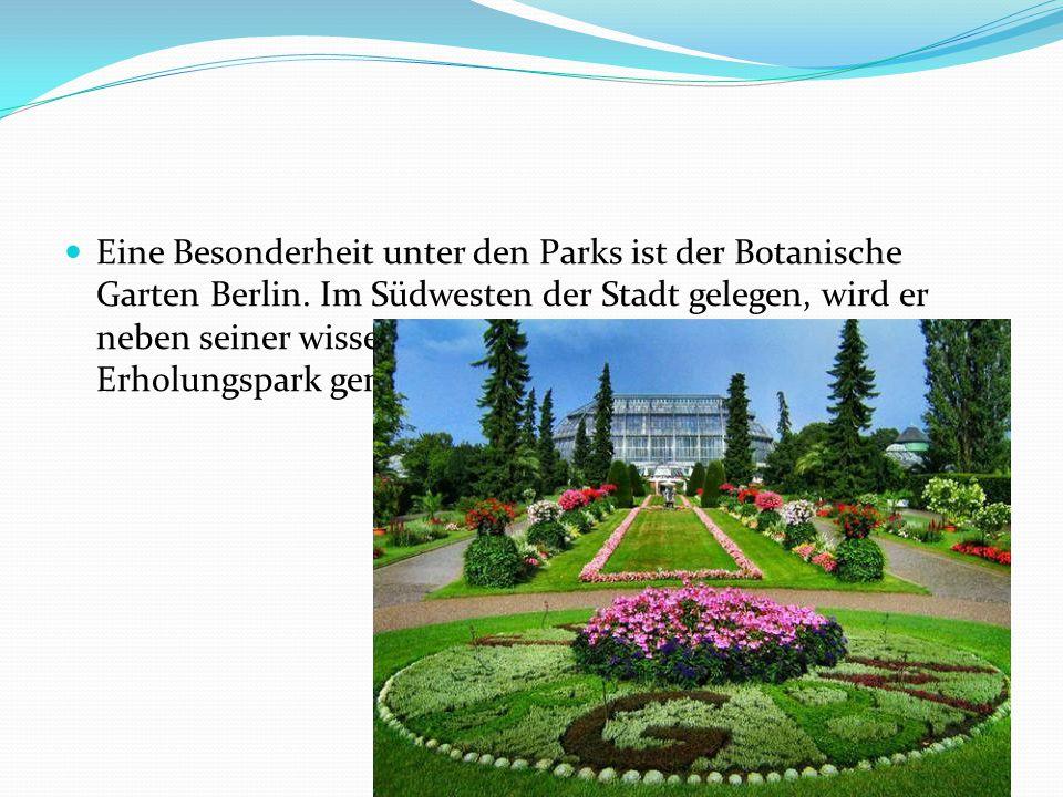 Eine Besonderheit unter den Parks ist der Botanische Garten Berlin