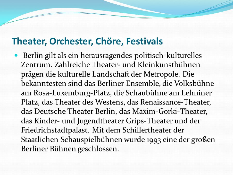 Theater, Orchester, Chöre, Festivals