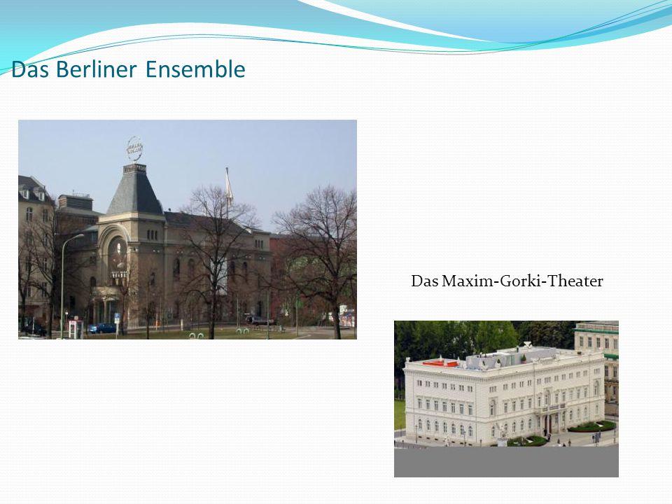Das Berliner Ensemble Das Maxim-Gorki-Theater