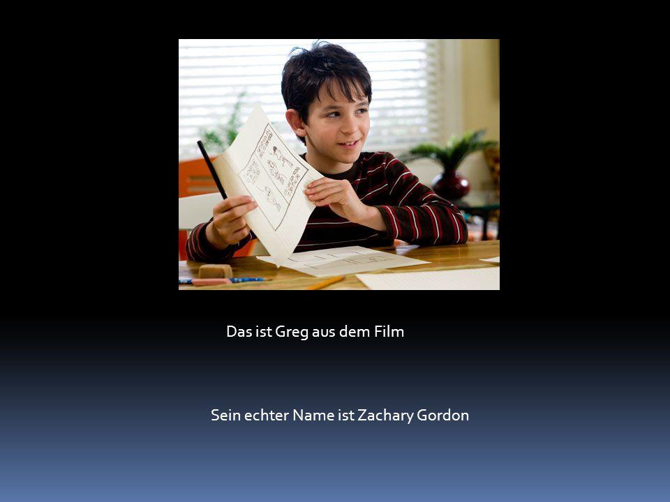 Das ist Greg aus dem Film