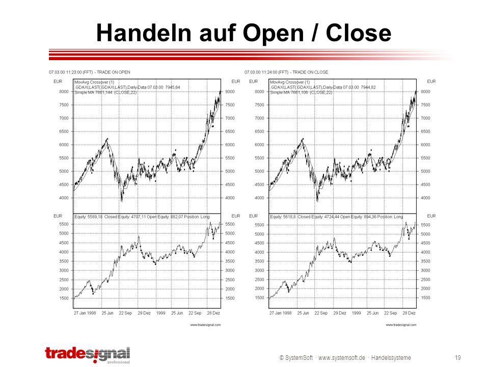 Handeln auf Open / Close