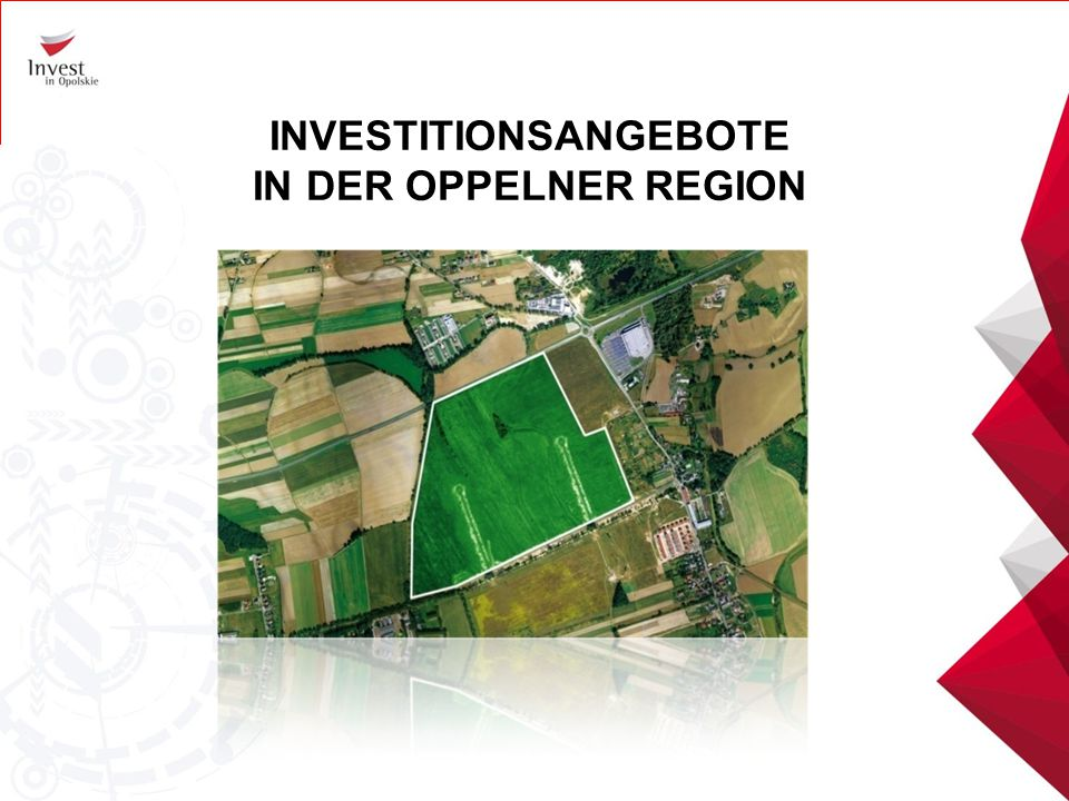 INVESTITIONSANGEBOTE IN DER OPPELNER REGION