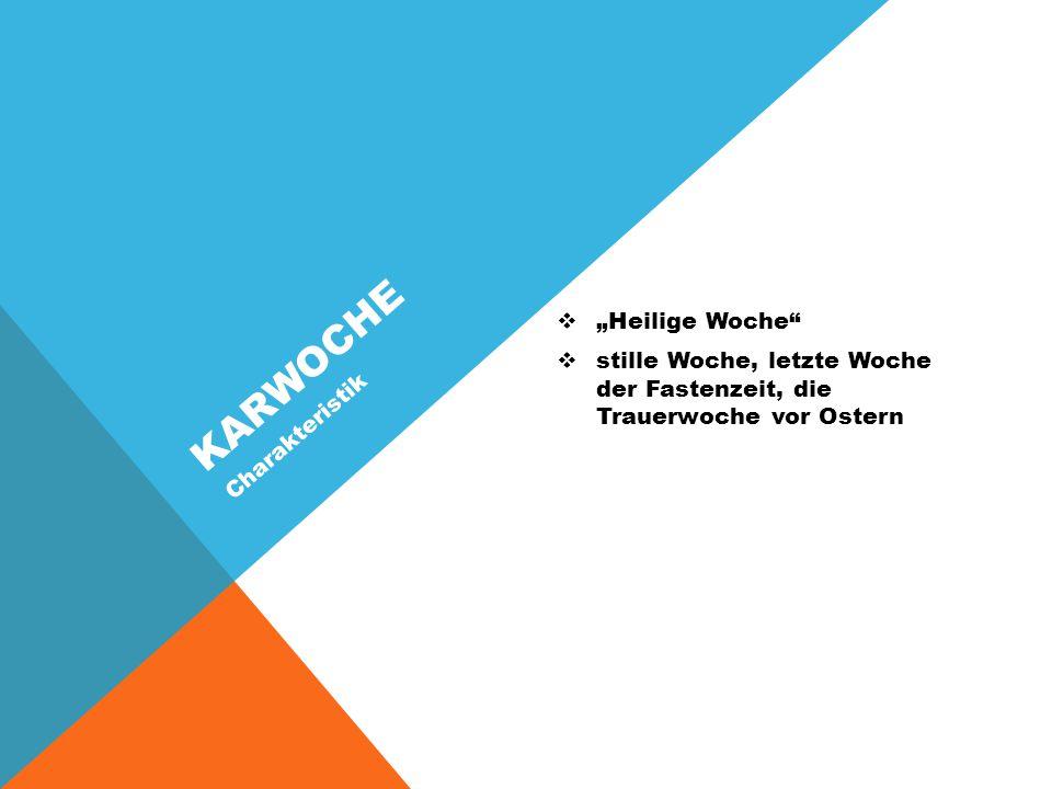 """Karwoche """"Heilige Woche Charakteristik"""