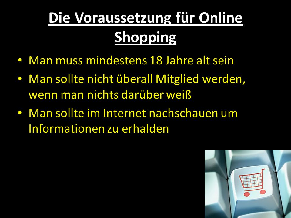 Die Voraussetzung für Online Shopping