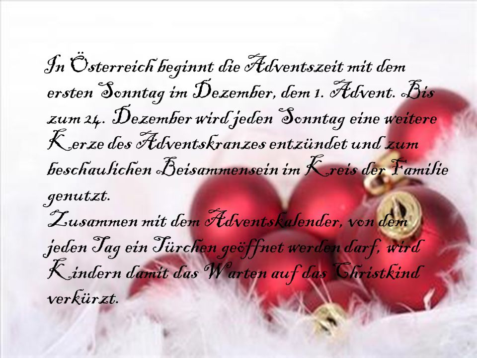 In Österreich beginnt die Adventszeit mit dem ersten Sonntag im Dezember, dem 1.