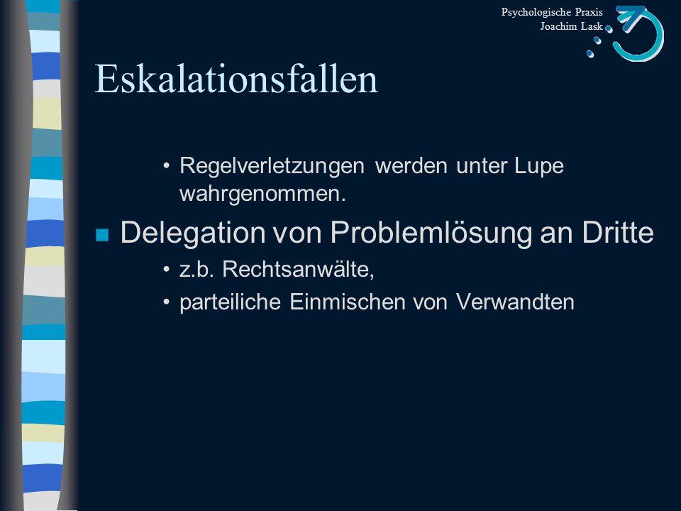 Eskalationsfallen Delegation von Problemlösung an Dritte